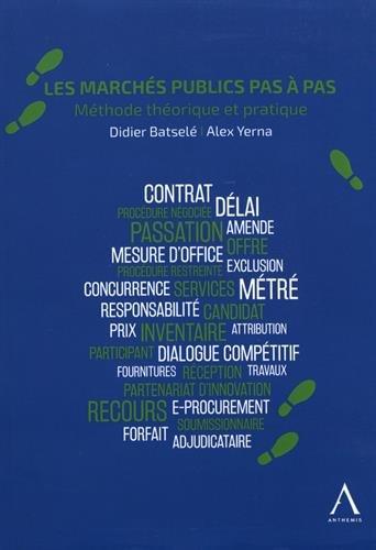 Les marchés publics pas à pas : Méthode théorique et pratique par Didier Batselé;Alex Yerna