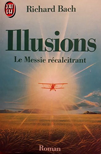Illusions : Le Messie récalcitrant par Richard Bach