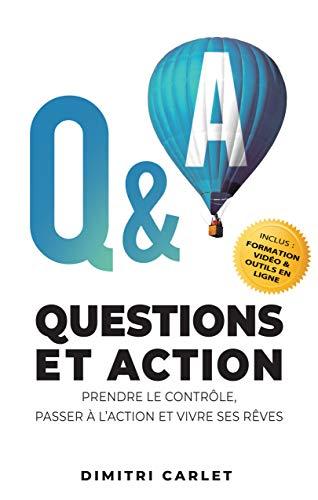 Couverture du livre Q&A - Questions et Action: Prendre le contrôle, Passer à l'action et Vivre ses rêves