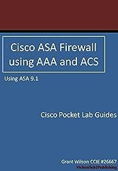 Cisco ASA Firewall using AAA and ACS - ASA 9.1 (Cisco Pocket Lab Guides Book 3) (English Edition)