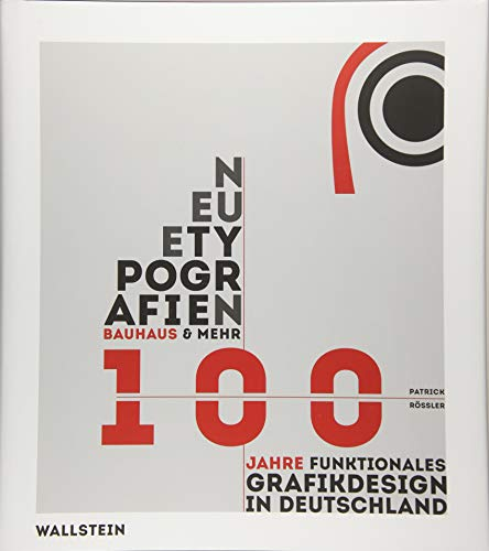Neue Typografien / New Typographies: Bauhaus & mehr: 100 Jahre funktionales Grafik-Design in Deutschland / Bauhaus & Beyond: 100 years of functional Graphic Design Buch-Cover