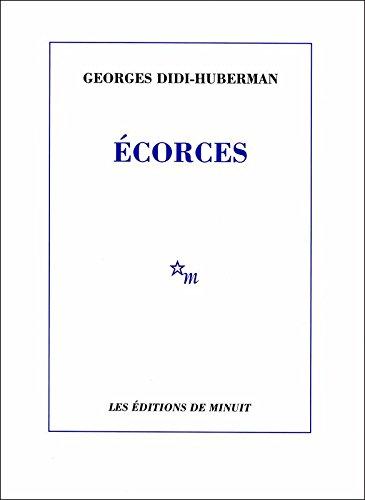Ecorces (Paradoxe) par Georges Didi-Huberman