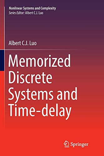 Memorized Discrete Systems and Time-delay (Nonlinear Systems and Complexity, Band 17) -
