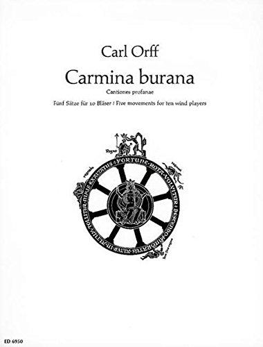 Carmina Burana: Fünf Sätze für zehn Bläser. 2 Flöten (2. auch Piccolo), 2 Oboen (2. auch Englischhorn), 2 Klarinetten, 2 Hörner, Fagott, Kontrafagott (auch 2. Fagott). Partitur. Zeitgenössische 10