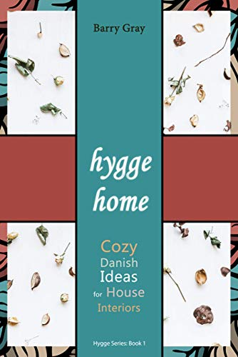 Hygge Home: Cozy, Danish Ideas for House Interiors (English ...