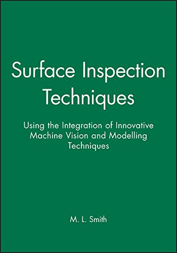 Surface Inspection Techniques: Using the Integration of Innovative Machine Vision and Modelling Techniques (Engineering Research Series)