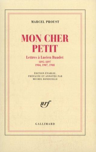 Mon cher petit : Lettres à Lucien Daudet par Marcel Proust