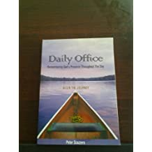 Daily Office- Remembering God's Presence Throughout The Day: Begin The Journey