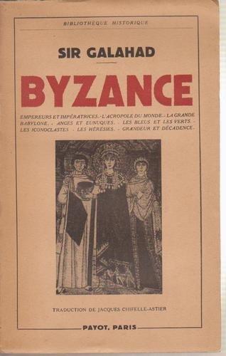 Byzance: empereurs et impératrices, l&#...