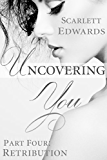 Uncovering You 4: Retribution (English Edition)