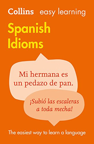 Easy Learning Spanish Idioms (Collins Easy Learning Spanish) por Collins Dictionaries