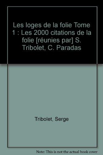 Les 2000 citations de la folie par S.Tribolet