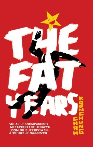 The Fat Years by Michael Duke Chan Koonchung(2012-08-02)