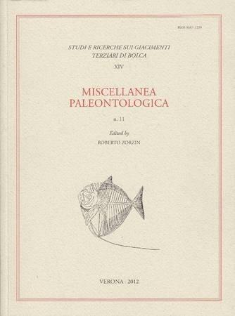 Miscellanea paleontologica n. 11. Contributi di A. F. Bannikov, R. Zorzin, J. C. Tyler, C. Papazzoni, G. Roghi sul giacimento di Bolca e di R. Guerra su
