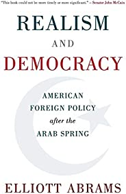 Realism and Democracy: American Foreign Policy after the Arab Spring