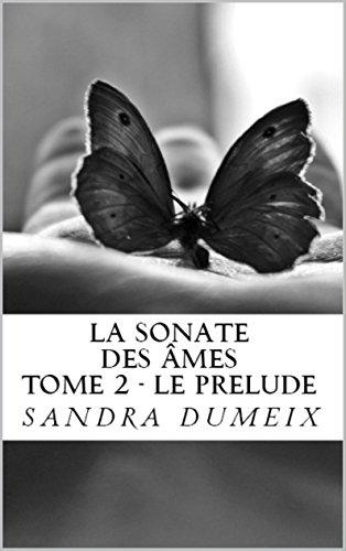 Ebook epub file téléchargement gratuit La sonate des âmes: Le Prélude PDF ePub B01DYC1KF4