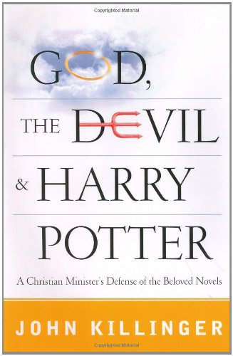 God, the devil, and Harry Potter : a minister's defence of the boy wizard