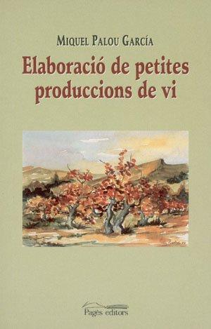 Elaboració de petites produccions de VI por Miquel Palou García