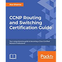 CCNP Routing and Switching Certification Guide