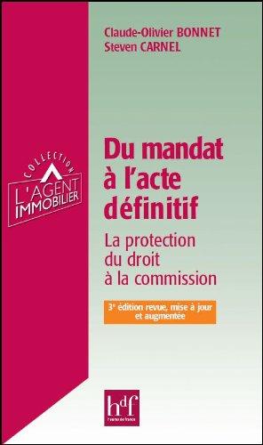 Du mandat a l'acte définitif : La protection du droit à la commission (3e édition revue, mise à jour et augmentée)