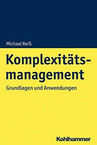 Komplexitätsmanagement: Grundlagen und Anwendungen