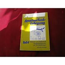 Amateurfunk - Lehrgang IV. Antennentechnik, Meßtechnik, Sonderbetriebsarten.