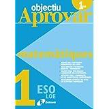 Objectiu aprovar Matemàtiques 1 ESO (Català - Material Complementari - Objectiu Aprovar Loe)