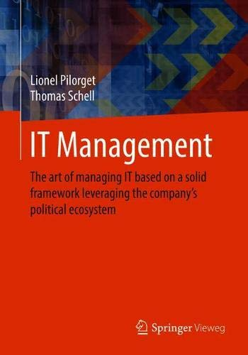 IT Management: The art of managing IT based on a solid framework leveraging the company´s political ecosystem