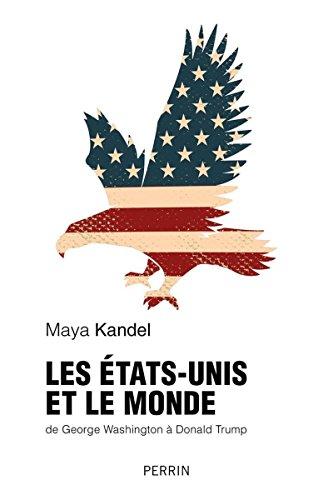 Les Etats-Unis et le monde par Maya KANDEL