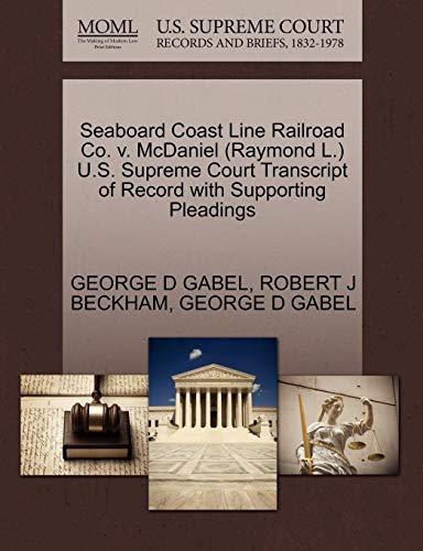 Seaboard Coast Line Railroad Co. V. McDaniel (Raymond L.) U.S. Supreme Court Transcript of Record with Supporting Pleadings Line Gabel