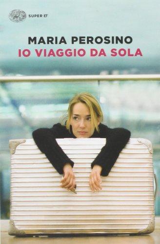 Io viaggio da sola (Super ET) por Maria Perosino