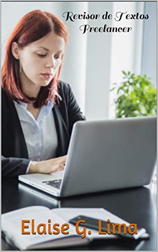 Revisor de Textos Freelancer : Um guia para quem deseja seguir essa profissão (Portuguese Edition)