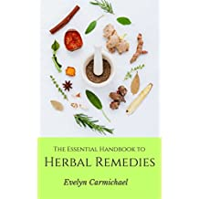 The Essential Handbook to Herbal Remedies (English Edition)