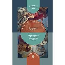 """El precipicio de Faetón: Nueva edición y comento de """"Primero Sueño"""" de Sor Juana Inés de la Cruz (Parecos y australes. Ensayos de Cultura de la Colonia nº 11)"""