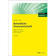 Betriebliche Finanzwirtschaft: Mit Fragen und Aufgaben, Antworten und Lösungen, Tests und Tabellen. (NWB Studium Betriebswirtschaft)