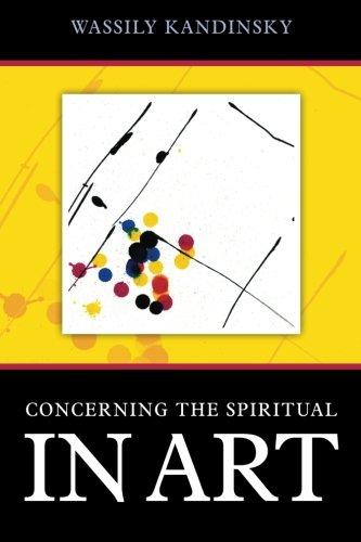 Concerning the Spiritual in Art por Wassily Kandinsky