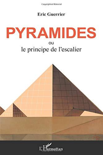 Pyramide Ou le Principe de l'Escalier