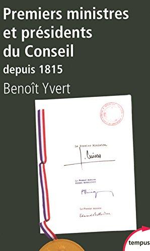 Premiers ministres et présidents du Conseil depuis 1815 par Benoît YVERT