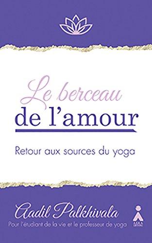 Le berceau de l'amour : Retour aux sources du yoga