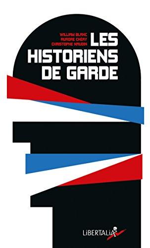Les Historiens de garde: De Lorant Deutsch à Patrick Buisson, la résurgence du roman national.