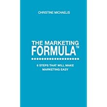 The Marketing Formula: 6 steps that will make marketing easy (English Edition)