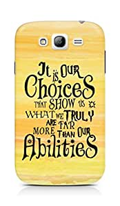 AMEZ our choices show what we are Back Cover For Samsung Galaxy Grand Neo