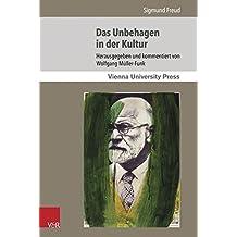 Das Unbehagen in der Kultur: Close Reading und Rezeptionsgeschichte (Sigmund Freuds Werke) (Sigmund Freuds Werke / Wiener Interdisziplinäre Kommentare)