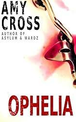 Ophelia by Amy Cross (2014-06-05)