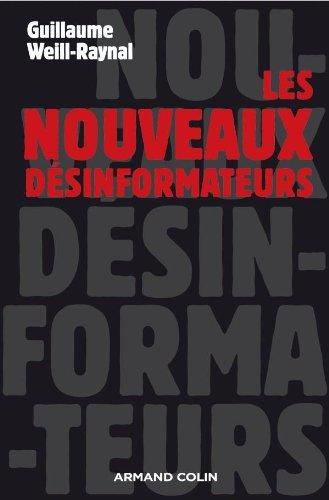 Les nouveaux désinformateurs par Guillaume Weill-Raynal