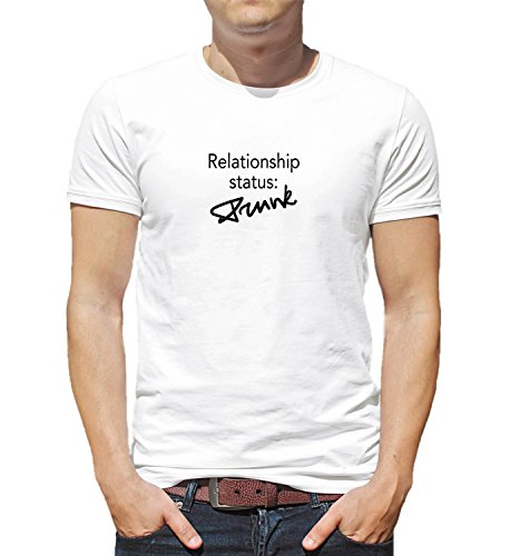 Relationship Status Drunk Party Crazy Love Couple Happiness Find The Good One Funny Quote Girly Night Herren Shirt Tshirt T-Shirt Men LG Man T-Shirt White