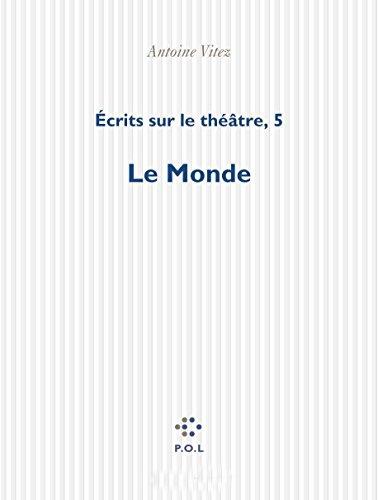 Écrits sur le théâtre (Tome 5-Le Monde) par Antoine Vitez