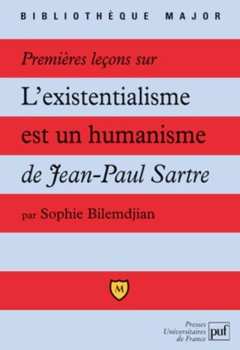 Premieres lecons sur l'existentialisme est un humanisme de jean-paul sartr (Bibliotheque major)