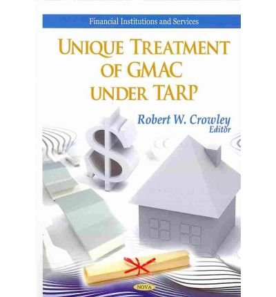 unique-treatment-of-gmac-under-tarp-edited-by-robert-w-crowley-march-2011