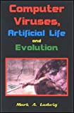 Computer Viruses, Artificial Life and Evolution: The Little Black Book of Computer Viruses